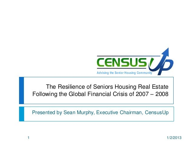 Advising the Senior Housing Community         The Resilience of Seniors Housing Real Estate    Following the Global Financ...