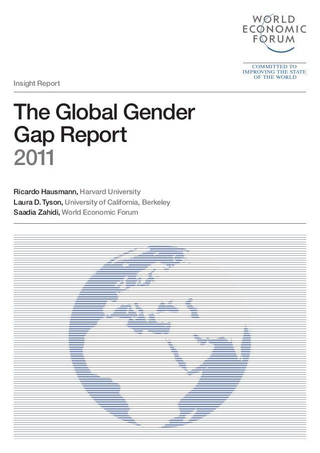 The Global Gender Gap Report 2011 Ricardo Hausmann, Harvard University Laura D.Tyson, University of California, Berkeley S...