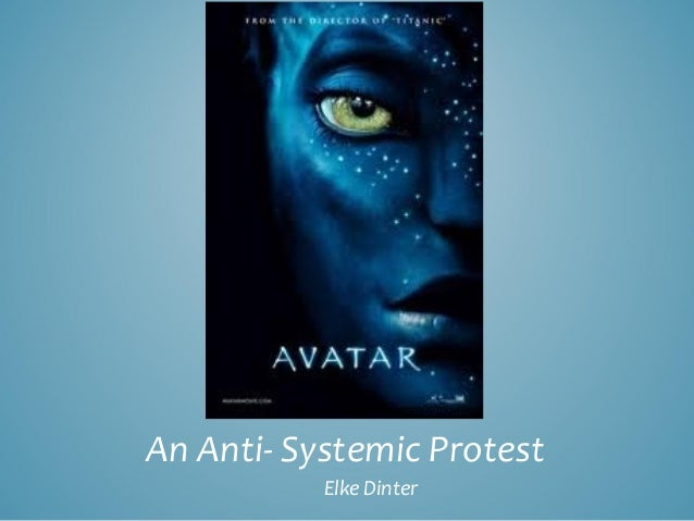 globalization in avatar Globalization, language  the globalization of identity and culture  dogma of religion • avatar is an antisystemic protest that addresses current problems.
