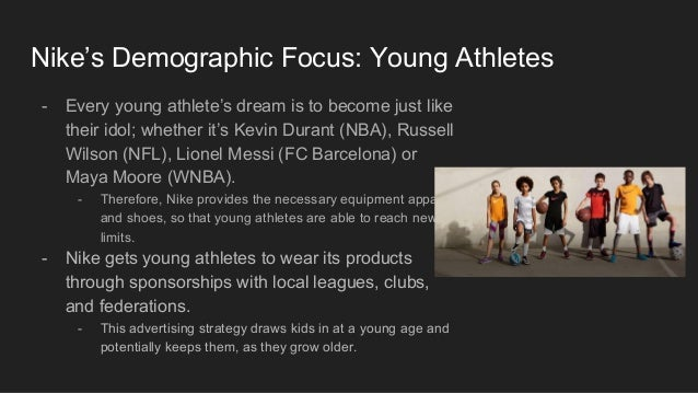 nike demographic Segmentation & target marketing jennifer pecoraro, tyler rosenberg nike uses these demographics to segment their consumers and answers the question.