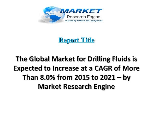 drilling fluid market Drilling fluids market report provides a proficient analysis on the present state and focuses on the key players, key findings, dc description, and target audience of.