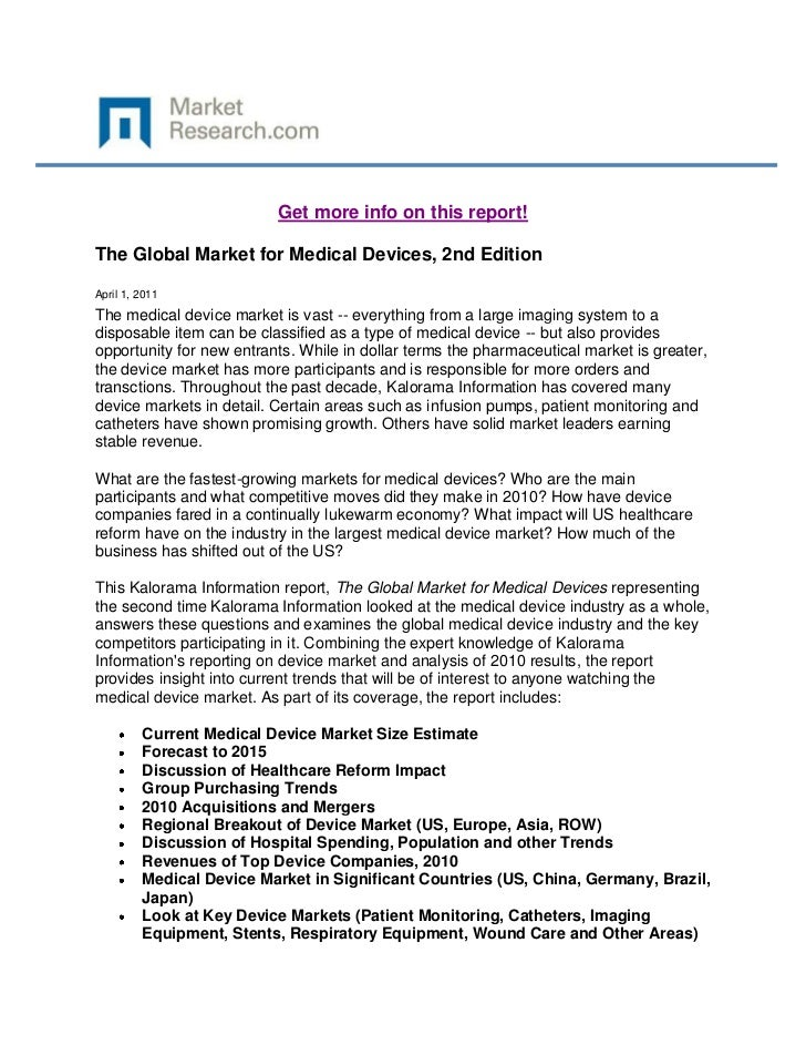 Get more info on this report!The Global Market for Medical Devices, 2nd EditionApril 1, 2011The medical device market is v...
