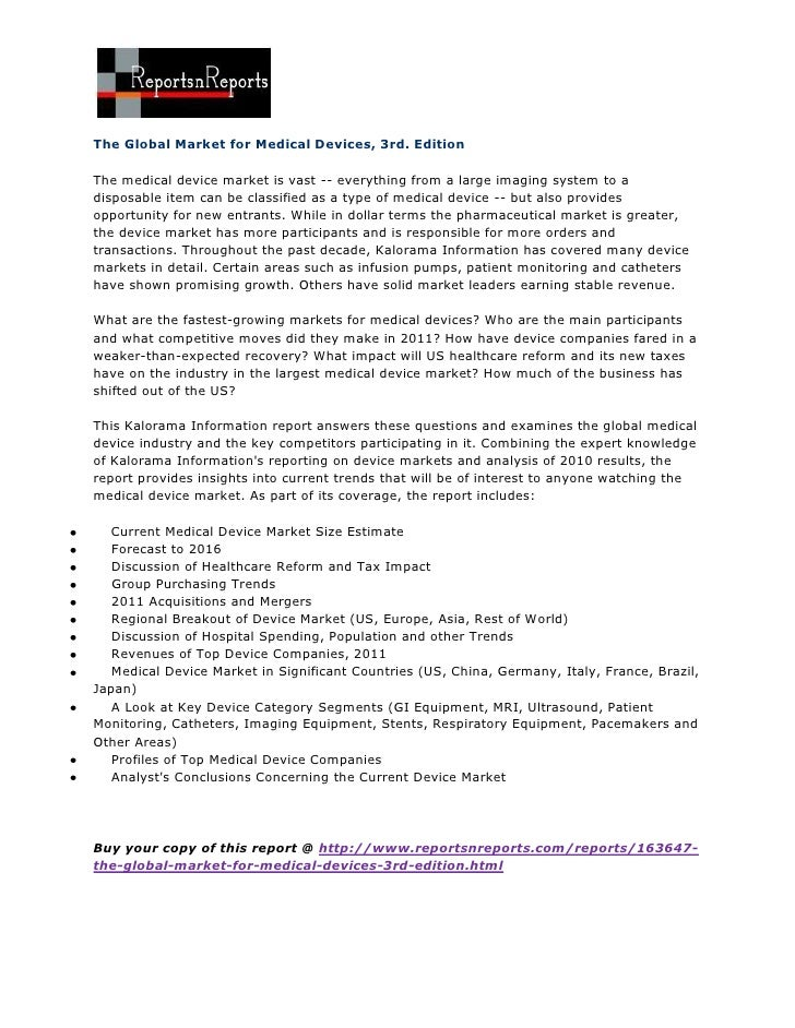 The Global Market for Medical Devices, 3rd. EditionThe medical device market is vast -- everything from a large imaging sy...