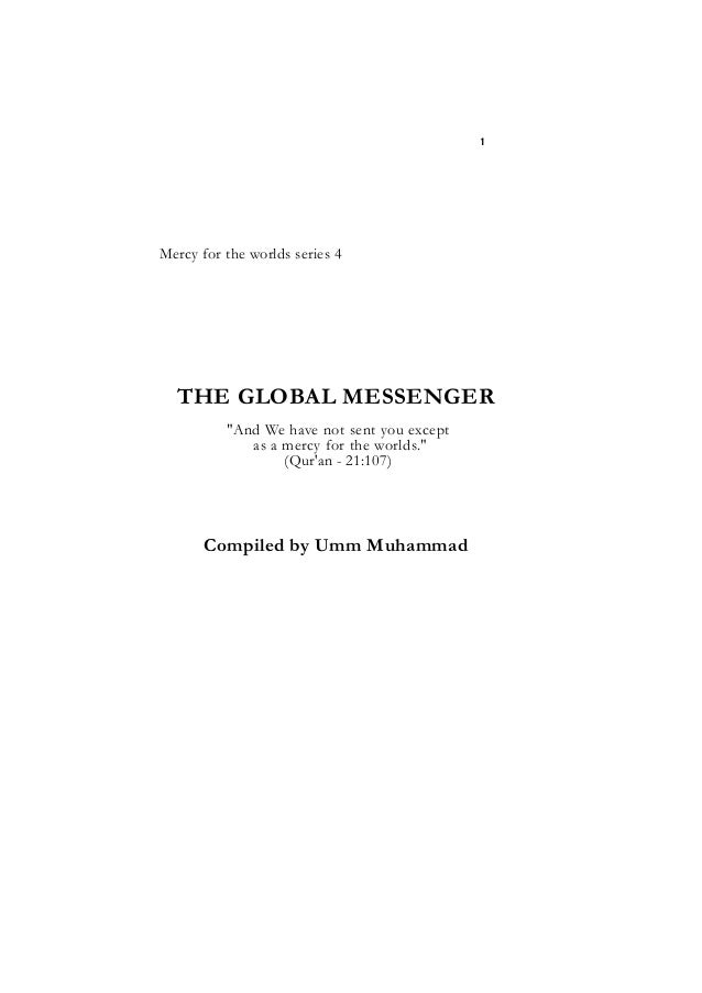"""THE GLOBAL MESSENGER Mercy for the worlds series 4 THE GLOBAL MESSENGER """"And We have not sent you except as a mercy for th..."""