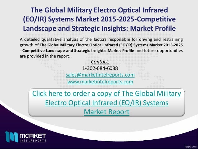 global military electro optic infrared systems market Global military electro-optic infrared systems market 2014-2018 is a market research report available at us $2500 for a single user pdf license from rnr market research reports library.
