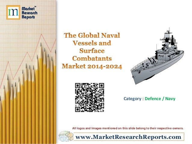 www.MarketResearchReports.com Category : Defence / Navy All logos and Images mentioned on this slide belong to their respe...