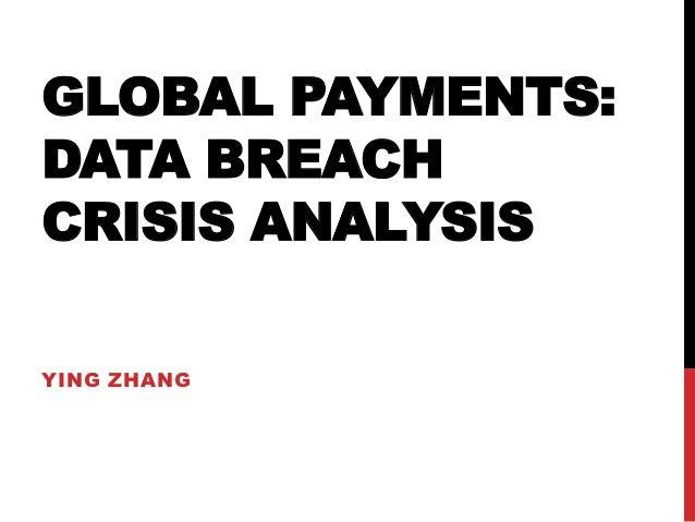 GLOBAL PAYMENTS:DATA BREACHCRISIS ANALYSISYING ZHANG