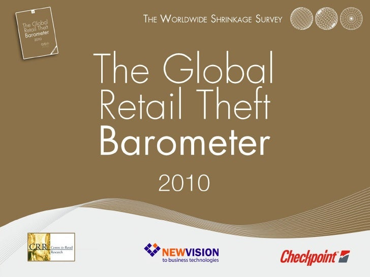 """About the Report•   """"The Global Retail Theft Barometer 2010"""" – the    largest global study on retail losses. Study objecti..."""