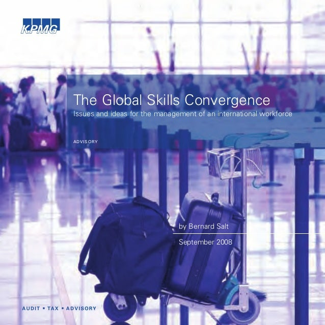 The Global Skills ConvergenceIssues and ideas for the management of an international workforceADVISORY                    ...