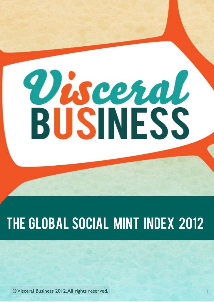 THE GLOBAL SOCIAL MINT INDEX 2012 © Visceral Business 2012. All rights reserved.!   1