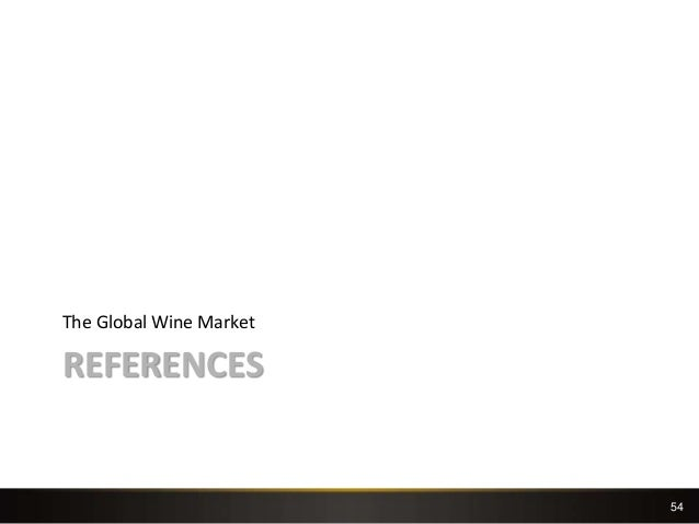 54 REFERENCES The Global Wine Market