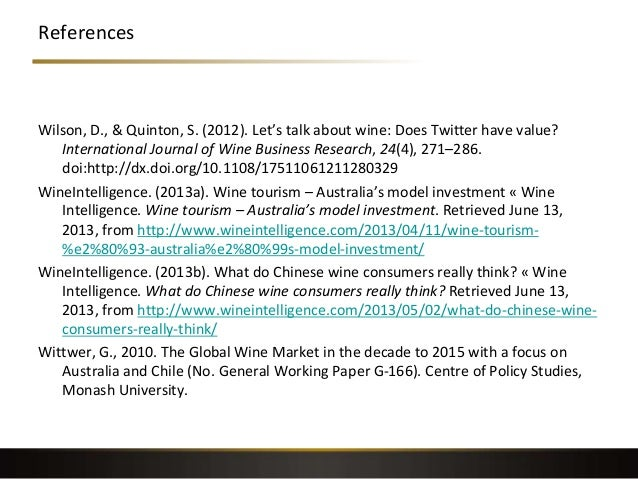 References Wilson, D., & Quinton, S. (2012). Let's talk about wine: Does Twitter have value? International Journal of Wine...