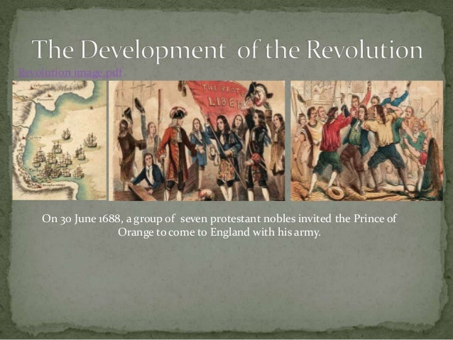 causes of the glorious revolution 1688 1689 The glorious revolution 1688  his place as king of england in february 1689 and scotland in may 1689, respectively the revolution of 1688 has been called many .