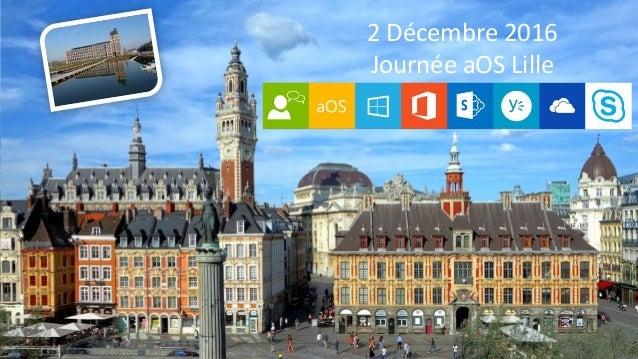 aOS Lille 2 décembre 20162 Décembre 2016 Journée aOS Lille