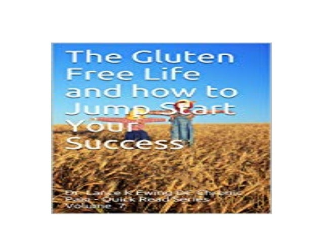 Library No Cost The Gluten Free Life And How To Jump Start Your S