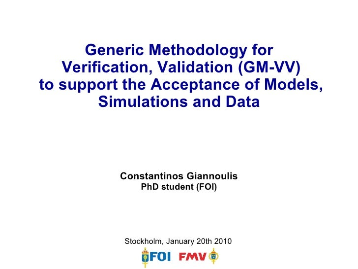 Generic Methodology for Verification, Validation (GM-VV)<br /> to support the Acceptance of Models, Simulations and Data<b...
