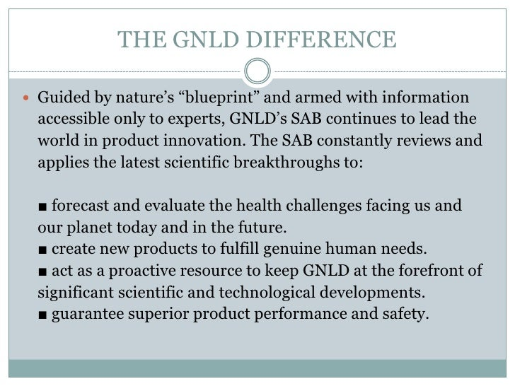 """THE GNLD DIFFERENCE Guided by nature's """"blueprint"""" and armed with information  accessible only to experts, GNLD's SAB con..."""