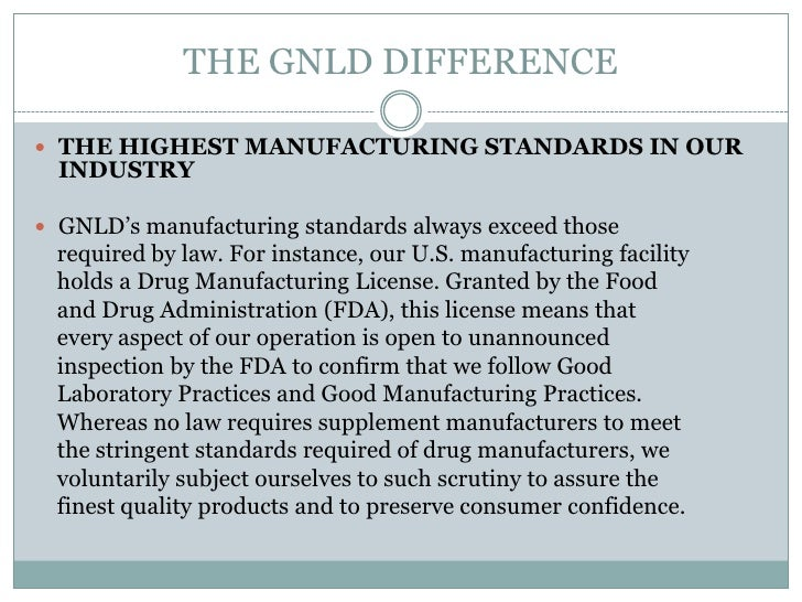 THE GNLD DIFFERENCE THE HIGHEST MANUFACTURING STANDARDS IN OUR  INDUSTRY GNLD's manufacturing standards always exceed th...