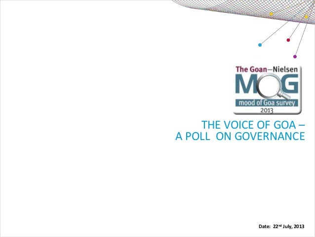 THE VOICE OF GOA – A POLL ON GOVERNANCE Date: 22nd July, 2013