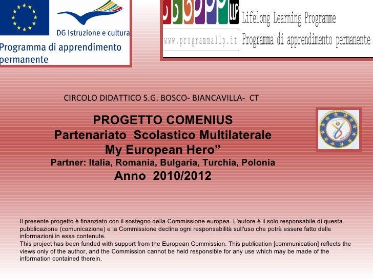 CIRCOLO DIDATTICO S.G. BOSCO- BIANCAVILLA- CT                  PROGETTO COMENIUS            Partenariato Scolastico Multil...