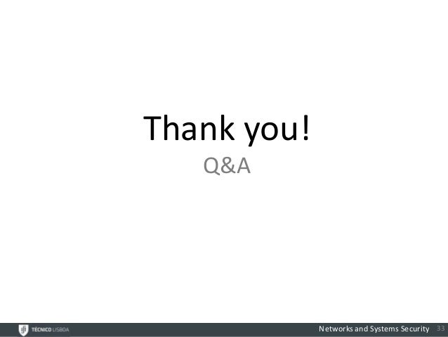 Thank you!   Q&A             Networks and Systems Security 33