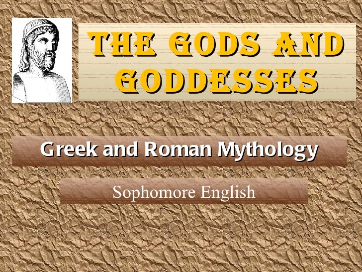 The Gods and Goddesses Greek and Roman Mythology Sophomore English