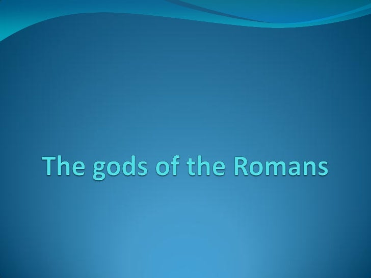  Most of the Roman gods and goddesses were a blend of several  religious influences. Many were introduced via the Greek c...