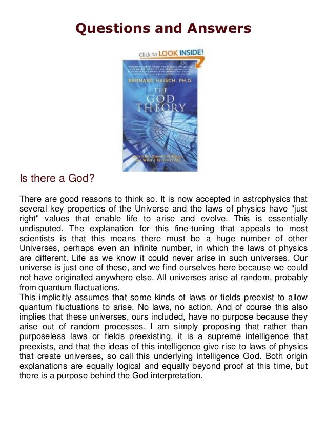 Questions and AnswersIs there a God?There are good reasons to think so. It is now accepted in astrophysics thatseveral key...