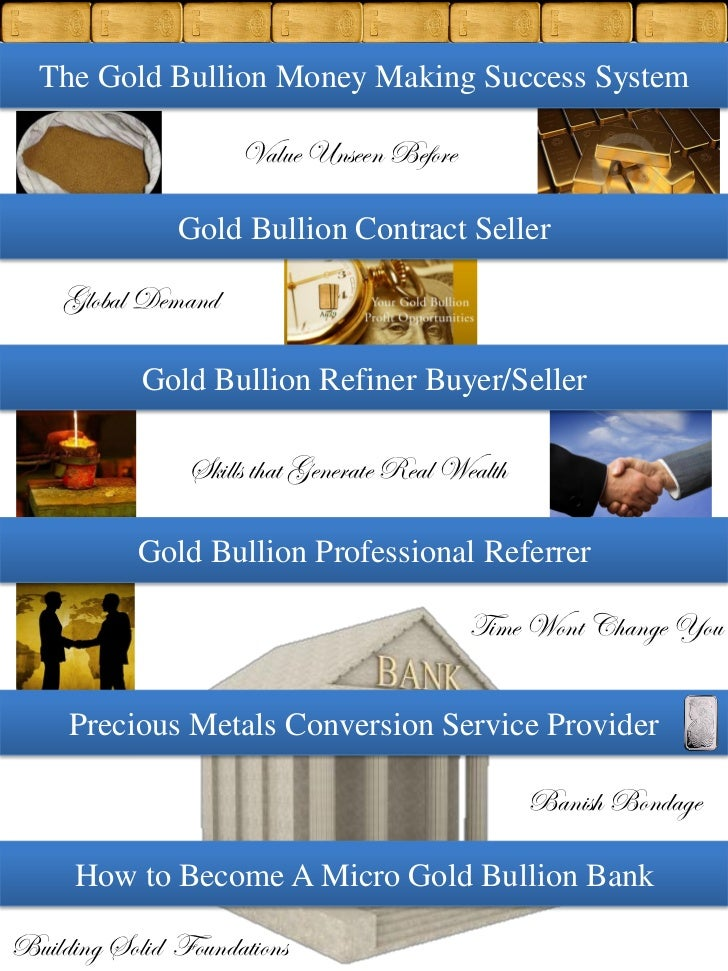 The Gold Bullion Money Making Success System                     Value Unseen Before               Gold Bullion Contract S...