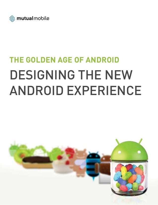 The Golden Age of AndroidDesigning the NewAndroid Experience