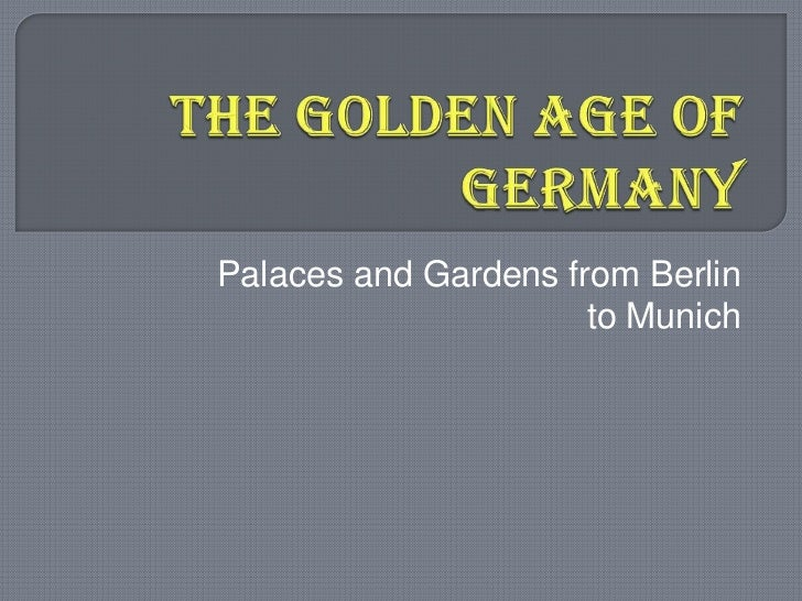 The Golden Age of Germany<br />Palaces and Gardens from Berlin to Munich<br />