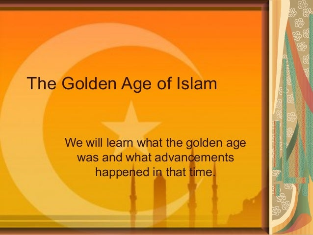 an overview of the golden age of islam in history The golden age of islam, which was put together after lombard's death from various materials, such as his lecture notes, is a great read for people who have some prior knowledge about islam's history.