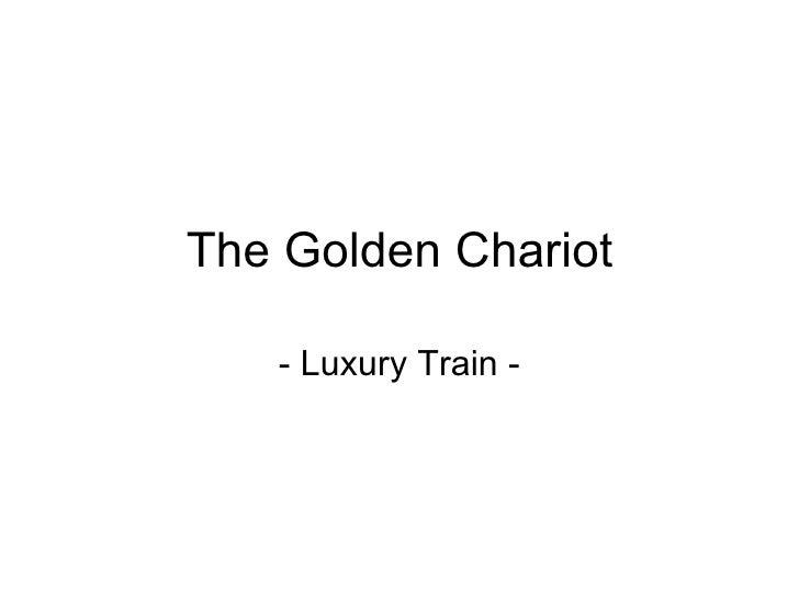 The Golden Chariot - Luxury Train -