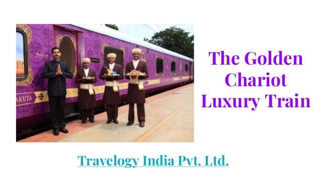 The Golden Chariot Luxury Train Travelogy India Pvt. Ltd.