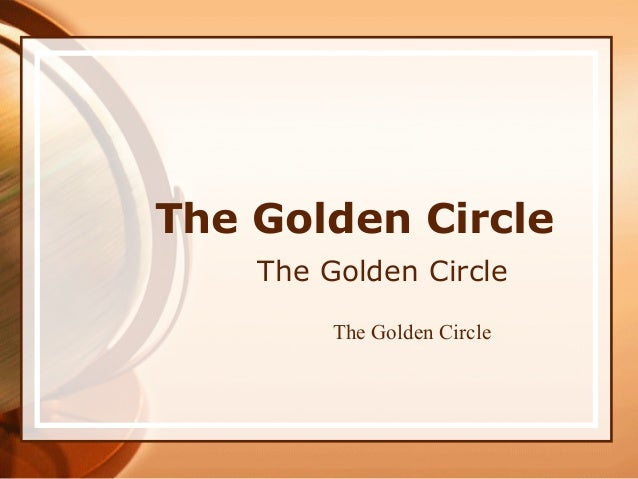 The Golden Circle The Golden Circle The Golden Circle