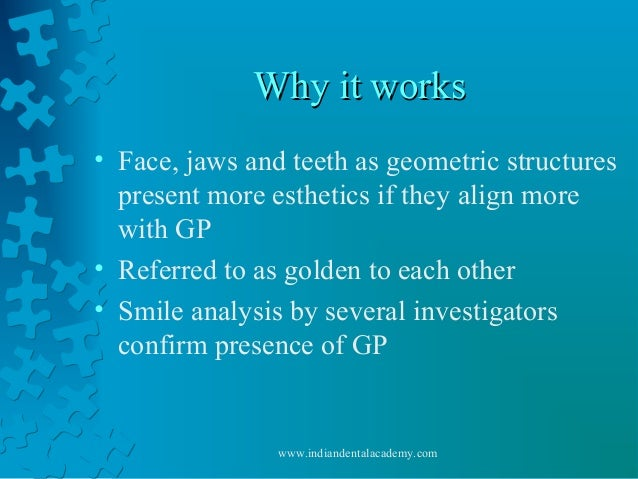 Why it worksWhy it works • Face, jaws and teeth as geometric structures present more esthetics if they align more with GP ...