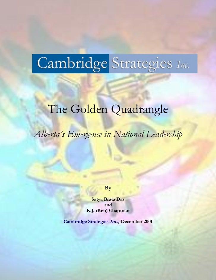 The Golden QuadrangleAlberta's Emergence in National Leadership                          By                    Satya Brata...