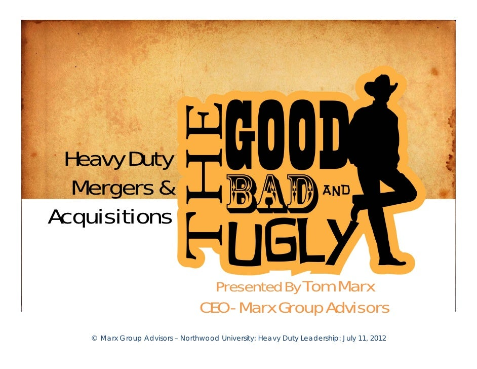 Heavy Duty  Mergers &Acquisitions                                      Presented By Tom Marx                              ...