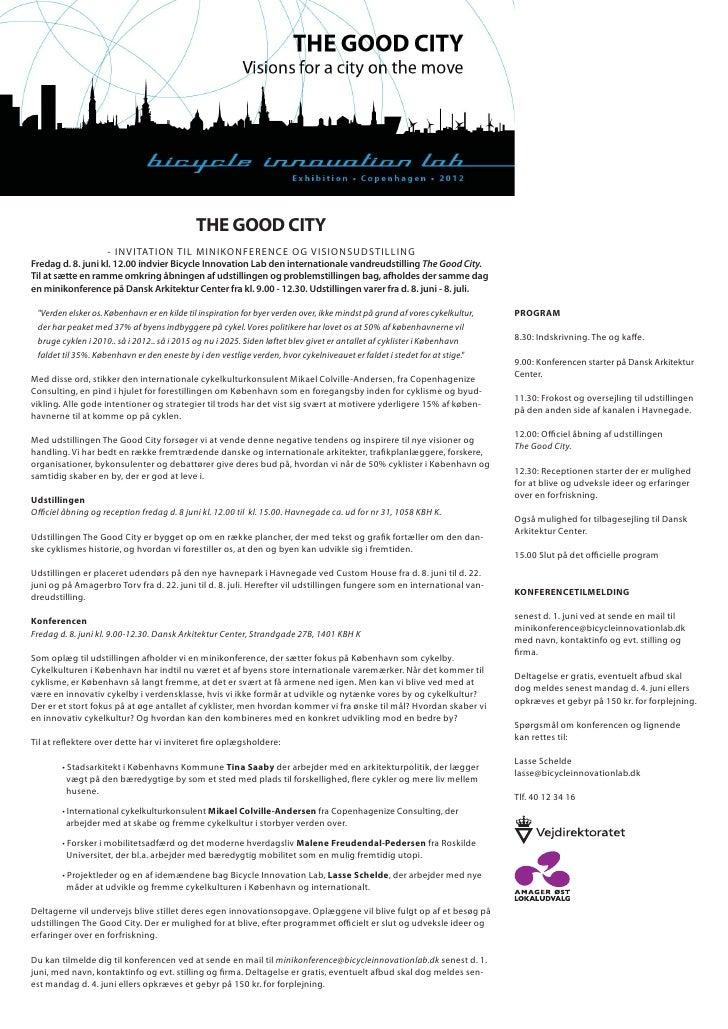 THE GOOD CITY                    - I N V I TATI ON TI L M I N I KO NFERENC E OG VISIO NSUDSTILLINGFredag d. 8. juni kl. 12...