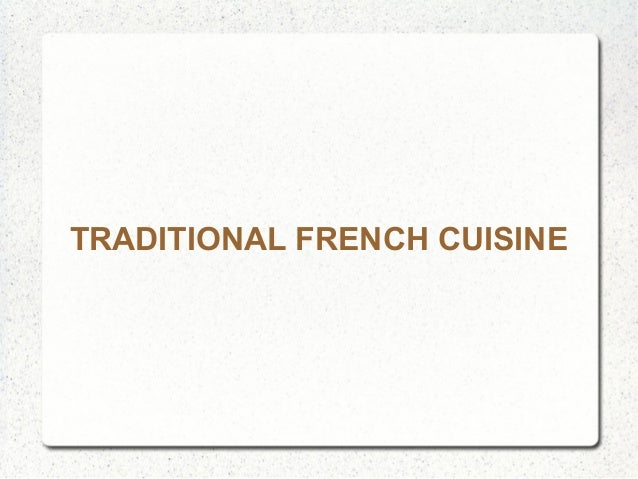 TRADITIONAL FRENCH CUISINE