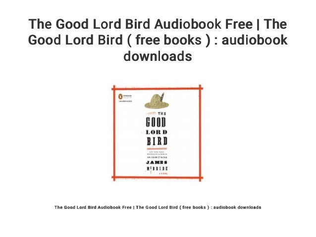 The Good Lord Bird Audiobook Free The Good Lord Bird Free Books