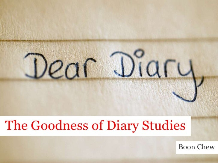 The Goodness of Diary Studies<br />Boon Chew<br />