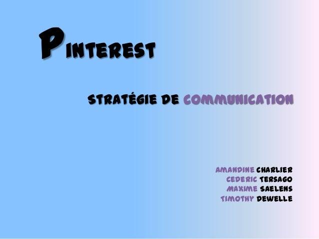 Pinterest Stratégie de communication Amandine Charlier Cederic Tersago Maxime Saelens Timothy Dewelle