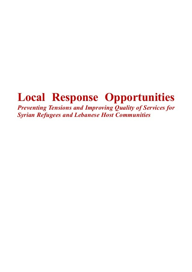 Local Response Opportunities Preventing Tensions and Improving Quality of Services for Syrian Refugees and Lebanese Host C...