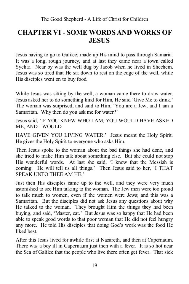 The Good Shepherd - A Life of Christ for Children CHAPTER VI - SOME WORDS AND WORKS OF JESUS Jesus having to go to Galilee...