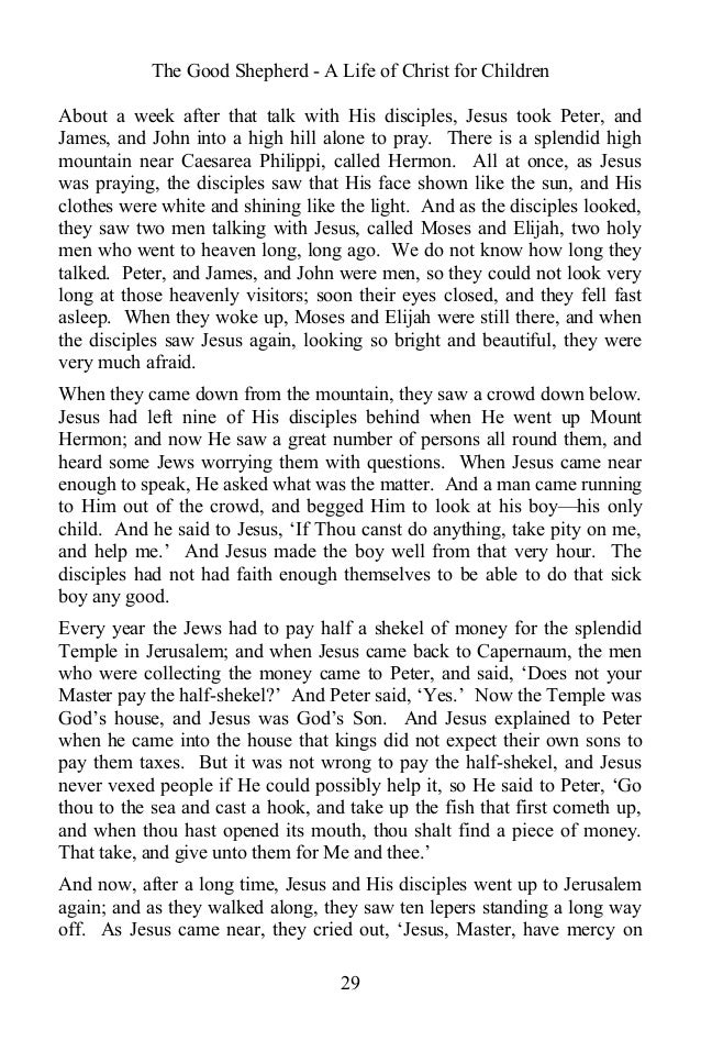 The Good Shepherd - A Life of Christ for Children About a week after that talk with His disciples, Jesus took Peter, and J...