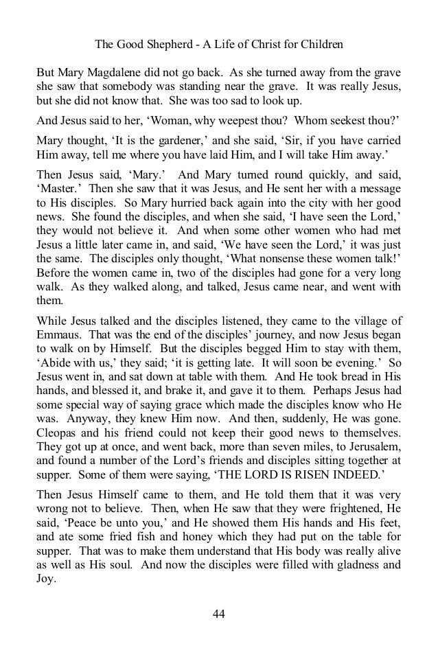 The Good Shepherd - A Life of Christ for Children But Mary Magdalene did not go back. As she turned away from the grave sh...