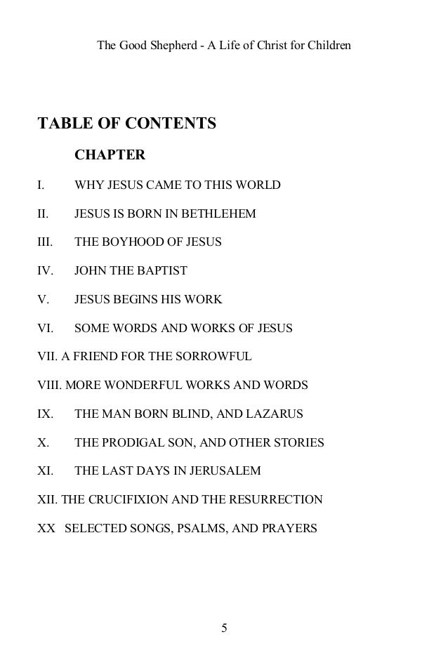 The Good Shepherd - A Life of Christ for Children TABLE OF CONTENTS CHAPTER I. WHY JESUS CAME TO THIS WORLD II. JESUS IS B...