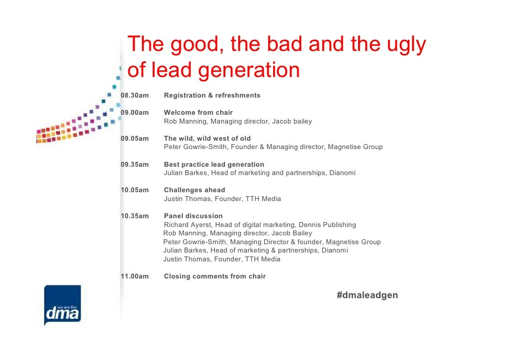 The good, the bad and the ugly of lead generation08.30am   Registration & refreshments09.00am   Welcome from chair        ...