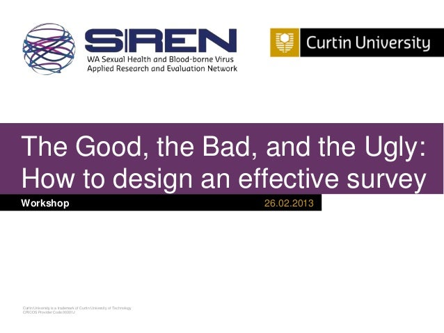 The Good, the Bad, and the Ugly:How to design an effective surveyWorkshop                                                 ...